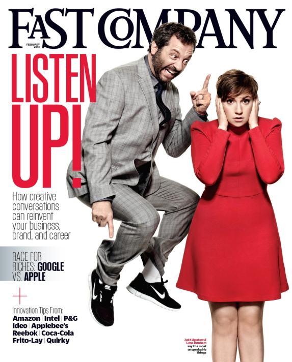 Judd Apatow and Lena Dunham on the front cover of Fast Company, February 2012 issue. Photo by Art Streiber.